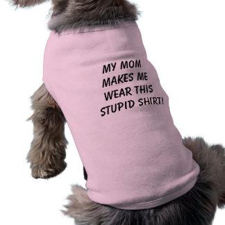 Meine Mamma lässt mich tragen Ärmelfreies Hunde-Shirt
