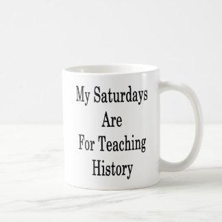 Meine Samstage sind für unterrichtende Geschichte Kaffeetasse