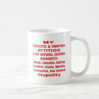 Meine sarkastische u. Klugscheißer-Haltung ist Kaffeetasse