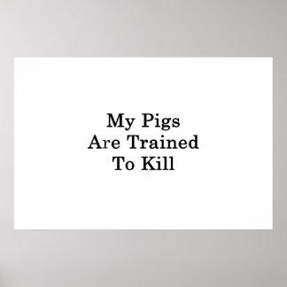 Meine Schweine werden ausgebildet, um zu töten Poster