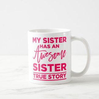 Meine Schwester hat eine fantastische Schwester Tasse