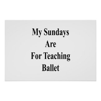 Meine Sonntage sind für unterrichtendes Ballett Poster