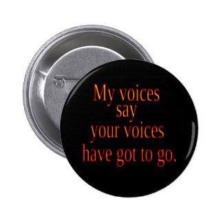 Meine Stimmen - unglaublich witzig Knopf Runder Button 5,1 Cm