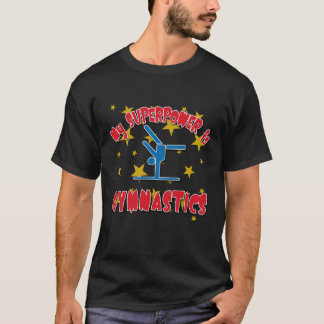 Meine Supermacht ist Gymnastik T-Shirt