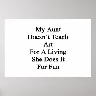 Meine Tante unterrichtet nicht Kunst für a-Leben, Poster