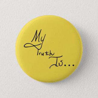 Meine Wahrheit ist… Knopf Runder Button 5,1 Cm