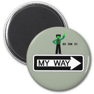 Meine Weise - streben Sie sie an! Runder Magnet 5,7 Cm
