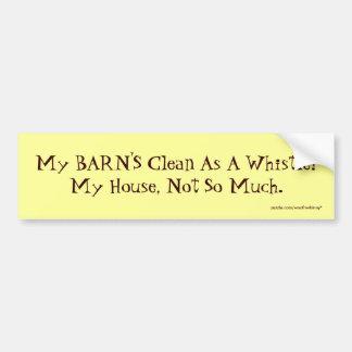 Meiner SCHEUNE sauber als Pfeife! Mein Haus, nicht Autoaufkleber