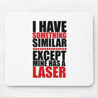 Meins hat einen Laser Mousepads