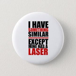 Meins hat einen Laser Runder Button 5,1 Cm