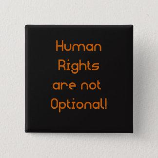 Menschenrechte sind nicht optionaler Knopf Quadratischer Button 5,1 Cm