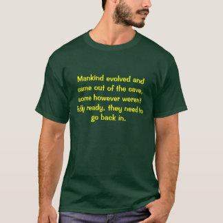 Menschheit entwickelte und kam aus die Höhle, T-Shirt