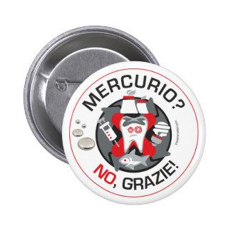 """""""Mercurio? Nein, grazie!"""" Button/Knopf Runder Button 5,7 Cm"""