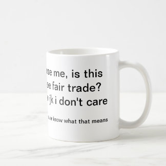 Mich, sind entschuldigen dieser Kaffee fairer Kaffeetasse