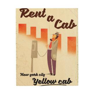 Mieten Sie ein Fahrerhaus! NYC gelbes Holzdruck
