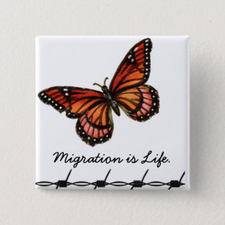 Migration ist Leben mit Schmetterling u. Quadratischer Button 5,1 Cm