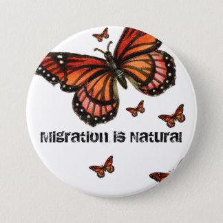 Migration ist natürlicher Monarch Runder Button 7,6 Cm