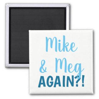 Mike u. Meg. Ohm wieder!? Magnet