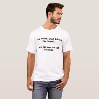 Mild erben Sie die Erde… Und die Idioten erhalten T-Shirt