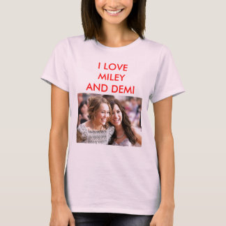 Miley and Demi T-Shirt