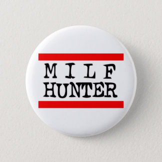 Milf Jäger -- T - Shirt Runder Button 5,1 Cm