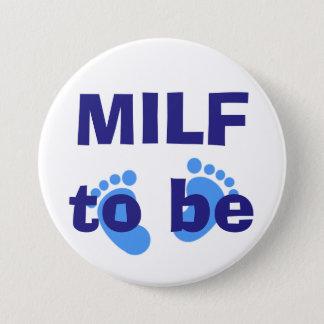 MILF zum zu sein Runder Button 7,6 Cm