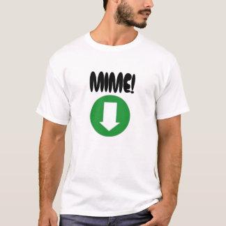 MIME! T-Shirt