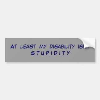 Mindestens ist meine Unfähigkeit nicht S T U P I D Autoaufkleber
