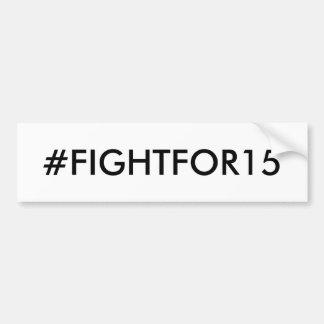 Mindestlohn #FIGHTFOR15 Autoaufkleber