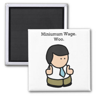Mindestlohn flehen lustigen Angestellt-Cartoon an Quadratischer Magnet