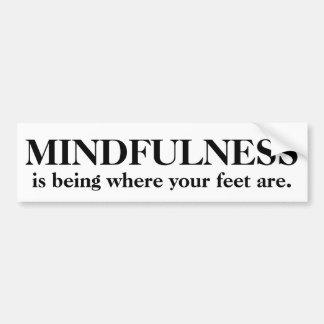 Mindfulness ist, wo Ihre Füße sind Autoaufkleber