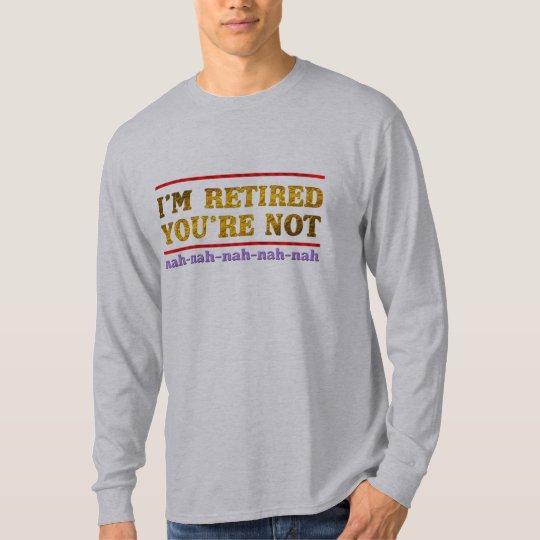 mir werde Sie bin nicht lustiges Shirt des