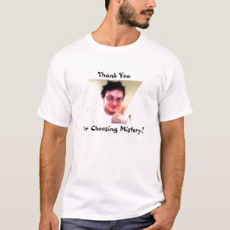 misterypic1, danke, für das Wählen des T-Shirt