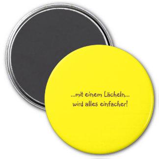 Mit einem Lächeln - deutscher Text Runder Magnet 7,6 Cm