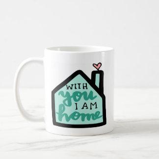Mit Ihnen bin ich Zuhause Kaffeetasse