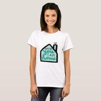Mit Ihnen bin ich Zuhause T-Shirt