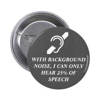 Mit Nebengeräusch kann ich 25% nur hören Runder Button 5,1 Cm