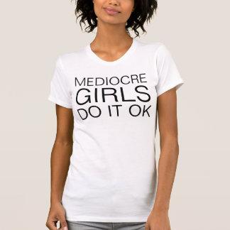 mittelmäßige Mädchen T-Shirt