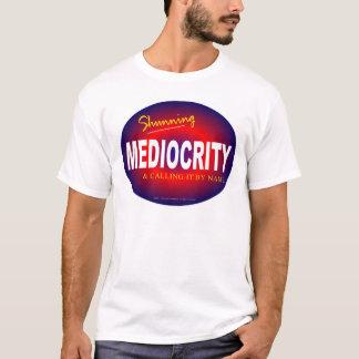 """Mittelmäßigkeit "" T-Shirt"