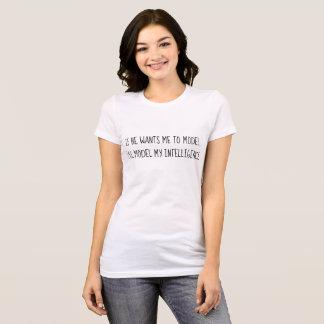 Modellieren Sie Ihre Intelligenz T-Shirt