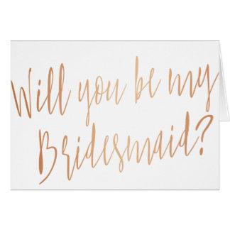 """Modernes Kupfer """"sind Sie meine Brautjungfer """" Karte"""