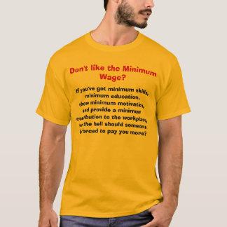 Mögen nicht den Mindestlohn? T-Shirt