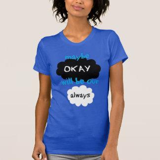 Möglicherweise o.k. seien Sie unser immer T-Shirt