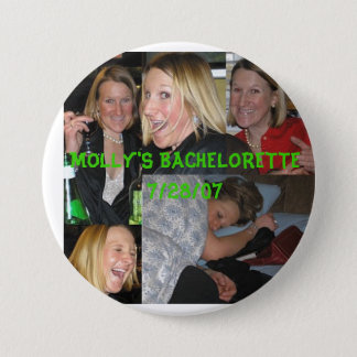 Molly, MOLLYS BACHELORETTE7/28/07 Runder Button 7,6 Cm