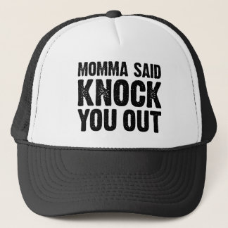 momma says knock you out truckerkappe