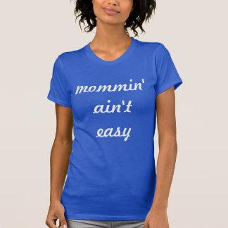 Mommin ist nicht einfaches T-Stück T-Shirt