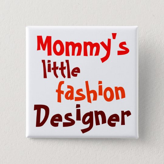 Mommy's, little, fashion, Designer Quadratischer Button 5,1 Cm