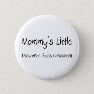 Mommys wenig Versicherungs-Verkaufs-Berater Runder Button 5,7 Cm