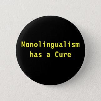 Monolingualism hat eine Heilung Runder Button 5,7 Cm