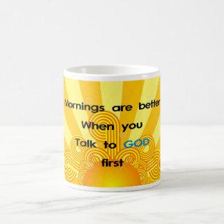 Morgen sind besser, wenn Sie mit Gott zuerst Kaffeetasse